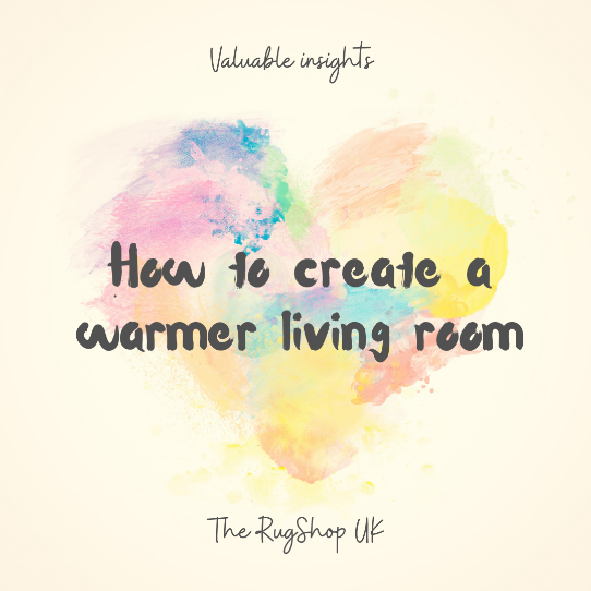 How To Create A Warmer Living Room?